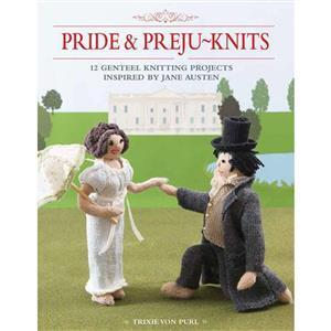 Pride & Preju-Knits Book By Trixie Von Purl