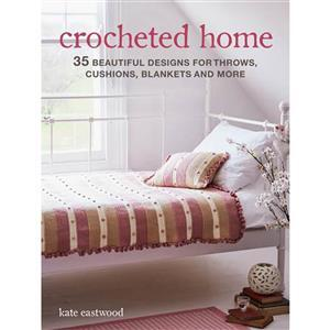 Crocheted Home Book By Kate Eastwood